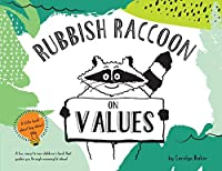 Rubbish Raccoon: On Values