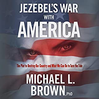 Jezebel's War with America: The Plot to Destroy Our Country and What We Can Do to Turn the Tide audiobook cover art