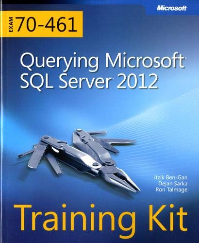 Sarka, D: Querying Microsoft (R) SQL Server (R) 2012 (Microsoft Press Training Kit)