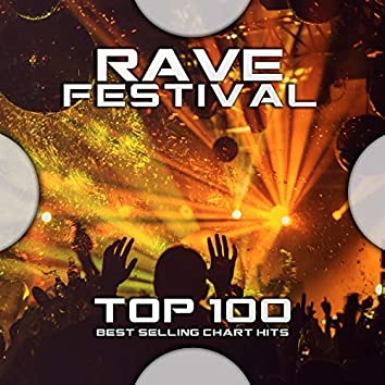 Rave Festival Top 100 Best Selling Chart Hits