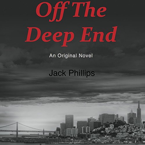 Off the Deep End                   By:                                                                                                                                 Jack Phillips                               Narrated by:                                                                                                                                 Owen Western                      Length: 6 hrs and 37 mins     4 ratings     Overall 3.0