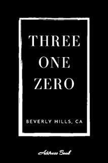 Address Book Three One Zero Beverly Hills, CA: A Black Personal Organizer With Area Code 310 For Contacts, Addresses, Phon...