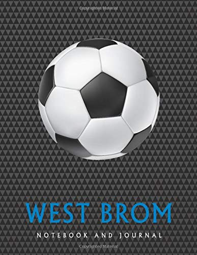 West Brom: Soccer Journal / Notebook /Diary  to write in and record your thoughts.