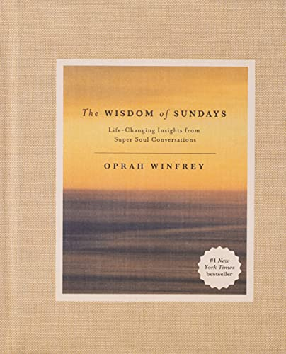 The Wisdom of Sundays: Life-Changing Insights from Super...