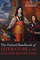 The Oxford Handbook of Literature and the English Revolution (Oxford Handbooks)