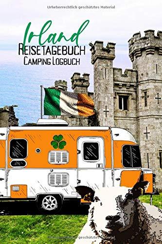 Irland Reisetagebuch Camping Logbuch: Wohnmobil Logbuch | Caravan Logbuch | Wohnmobilreise | Reisemobil Tagebuch | Reise & Camping Notizbuch | A5 | 144 Seiten
