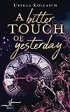 A Bitter Touch Of Yesterday: Ein Zeitreise-Roman