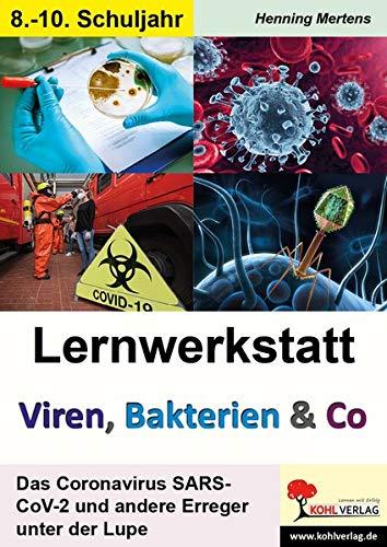 Lernwerkstatt Viren, Bakterien & Co: Das Coronavirus SARS-CoV-2 und andere Erreger unter der Lupe