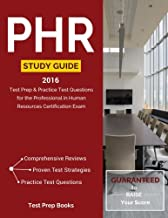 PHR Study Guide 2016: Test Prep & Practice Test Questions for the Professional in Human Resources Certification Exam