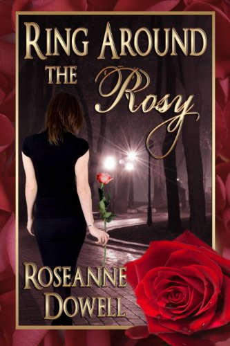 Book: Ring Around The Rosy by Roseanne Dowell