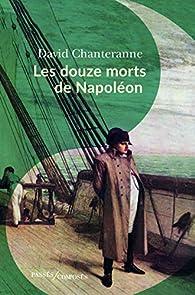 Les douze morts de Napoléon par David Chanteranne