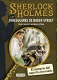 SHERLOCK HOLMES y los irregulares de Baker Street. El misterio del espíritu invocado