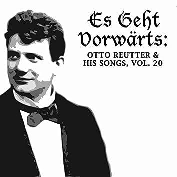 Es geht vorwärts: Otto Reutter & His Songs, Vol. 20