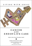 Living with Grief: Cancer and End-of-Life Care by Hospice Foundation of America (2010-02-01)