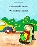 German children's book: Where are the shoes. Wo sind die Schuhe:: Children's Picture Book English-German...