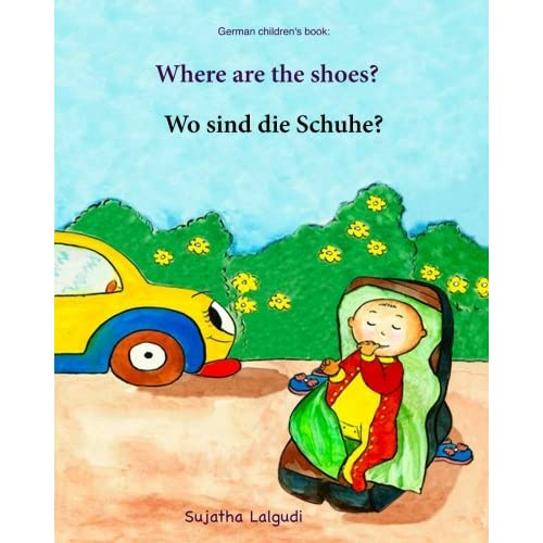 German children's book: Where are the shoes. Wo sind die Schuhe:: Children's Picture Book English-German (Bilingual Edition) (German Edition), ... German books for children:) (Volume 13)