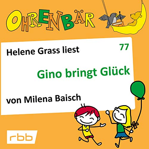 Gino bringt Glück     Ohrenbär 77              By:                                                                                                                                 Milena Baisch                               Narrated by:                                                                                                                                 Helene Grass                      Length: 49 mins     Not rated yet     Overall 0.0