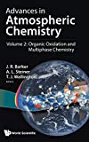 Advances in Atmospheric Chemistry: Volume 2: Organic Oxidation and Multiphase Chemistry