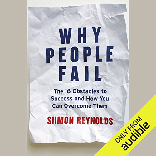 Why People Fail: The 16 Obstacles to Success and How You Can Overcome Them audiobook cover art