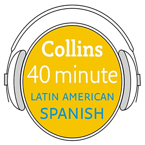 Latin American Spanish in 40 Minutes cover art