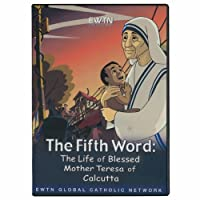 The Fifth Word: The Life of Blessed Mother Teresa of Calcutta