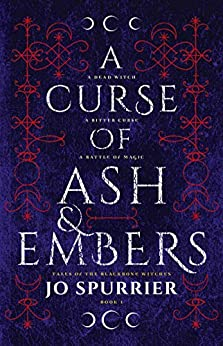 A Curse of Ash and Embers (The Blackbone Witches Book 1) by [Jo Spurrier]