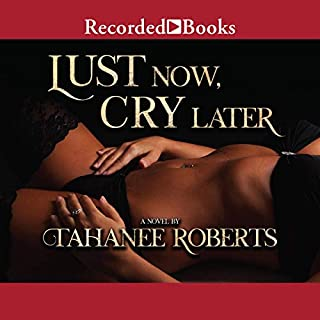 Lust Now, Cry Later audiobook cover art