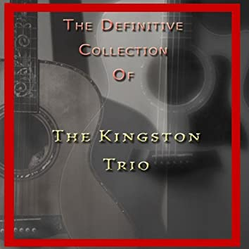 The Definitive Collection of the Kingston Trio