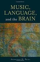 Music, Language, and the Brain by Aniruddh D. Patel(2007-12-07)