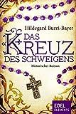 Das Kreuz des Schweigens: Historischer Roman