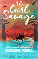 The Girl Savage by Katherine Rundell(2011-01-06)