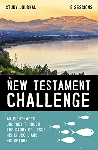 The New Testament Challenge Study Journal: An Eight-Week Journey Through the Story of Jesus, His Church, and His Return (English Edition)