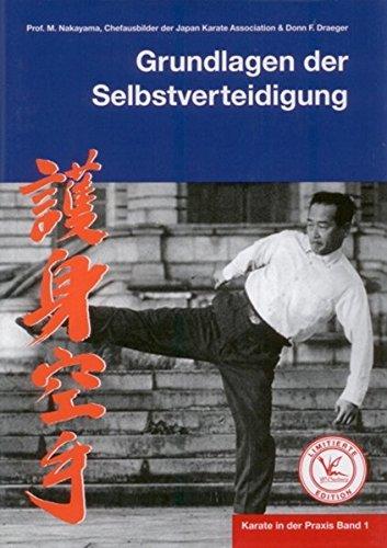 Karate in der Praxis Band 1 Grundlagen der Selbstverteidigung: Limitierte Edition