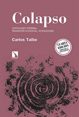 Colapso: Capitalismo terminal, transición ecosocial, ecofascismo (Relecturas nº 8)