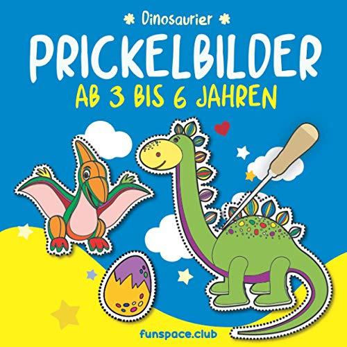 Prickelbilder Ab 3 bis 6 Jahren : Dinosaurier: Malen, Prickeln, Ausschneiden und Basteln. Bastelbuch für Kinder 2 3 4 5 6 Jahre. (Mein Arena Prickel-Block. Prickelbuch für Jungen und Mädchen.)