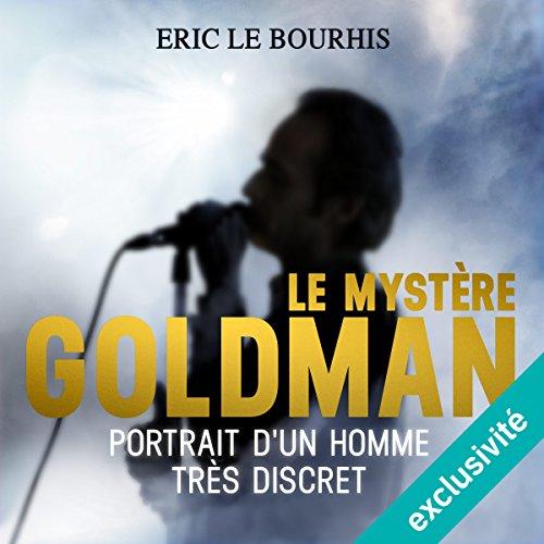 Couverture de Le mystère Goldman : Portrait d'un homme très discret