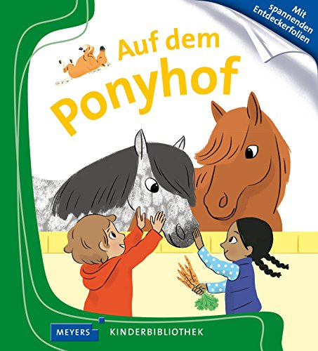 Auf dem Ponyhof: Meyers Kinderbibliothek