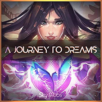 A Journey to Dreams