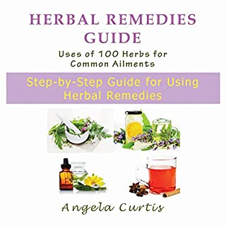 Herbal Remedies Guide: Uses of 100 Herbs for Common Ailments cover art