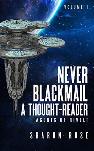 Never Blackmail a Thought-Reader (Agents of Rivelt Book 1)