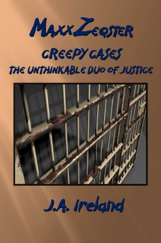 The Unthinkable Duo of Justice (Maxx Zeqster Creepy Cases Book 1) (English Edition)
