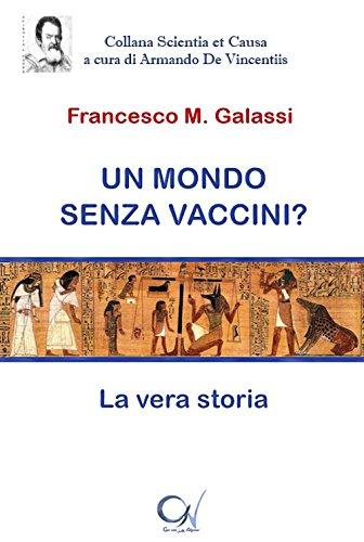 Un mondo senza vaccini? La vera storia