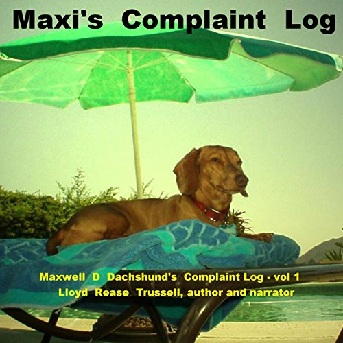 Maxwell D. Dachshund's Complaint Log, Book 1 cover art