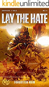 Lay the Hate (Forgotten Ruin Book 4)