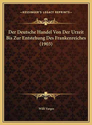 Deutsche Handel Von Der Urzeit Bis Zur Entstehung Des Franke