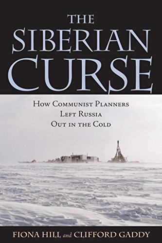 The Siberian Curse: How Communist Planners Left Russia Out in the Cold (English Edition)
