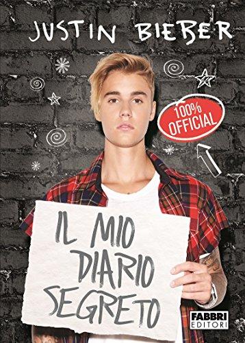 Justin Bieber. Il mio diario segreto