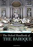The Oxford Handbook of the Baroque (Oxford Handbooks)