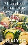 71 recettes de barbecue savoureuses et bon marché: Des recettes qui transforment votre barbecue en une expérience culinaire (French Edition)