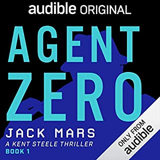 Agent Zero     A Kent Steele Thriller              By:                                                                                                                                 Jack Mars                               Narrated by:                                                                                                                                 Edoardo Ballerini                      Length: 11 hrs and 14 mins     121 ratings     Overall 4.5